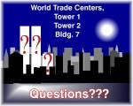 WTC 1, 2, & 7 Questions