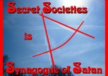Secret Societies is Synagogue of Satan