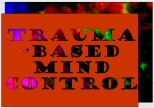 Trauma-based Mind Control