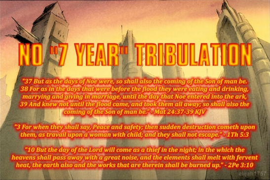 No end-time 7 year tribulatiion in Bible