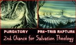 Pre-trib rapture is version of Purgatory