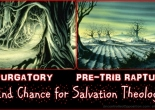 Pre-trib rapture is version of Purgatory