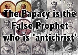 The Papacy is the False Prophet who is 'anti-Christ'