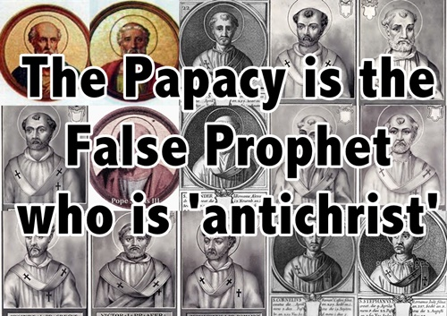 The Papacy is the False Prophet who is anti-Christ